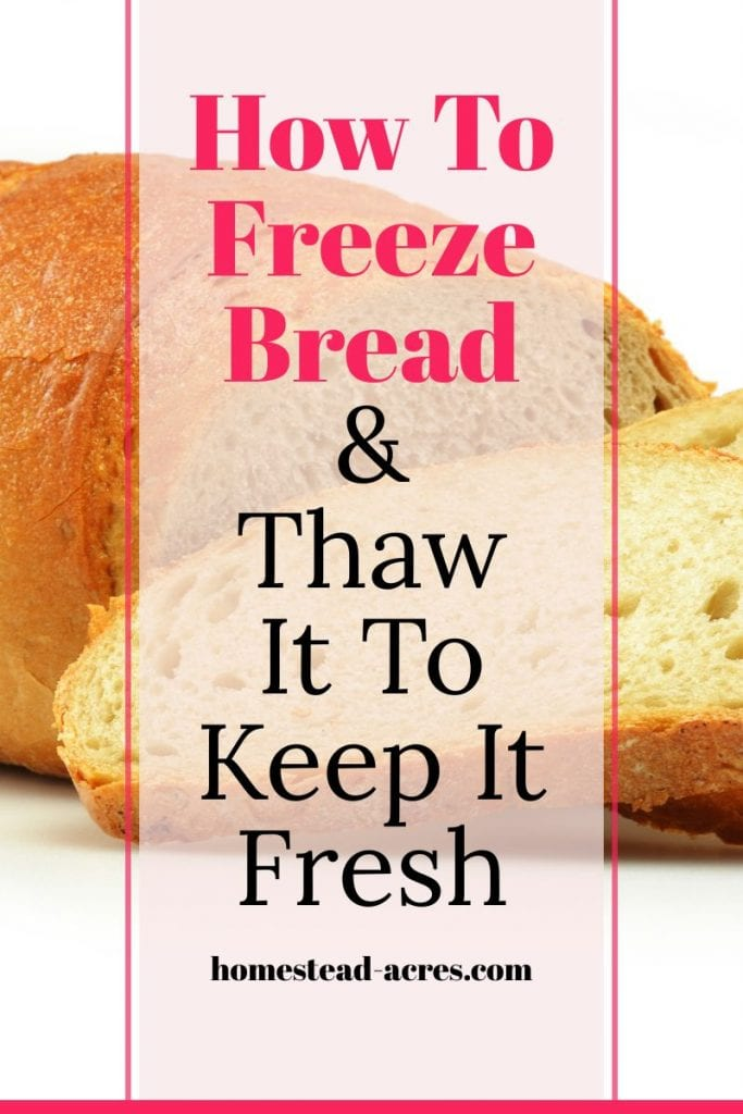 How To Freeze Bread Keep It Fresh text overlaid on a photo of sliced bread on a white counter.