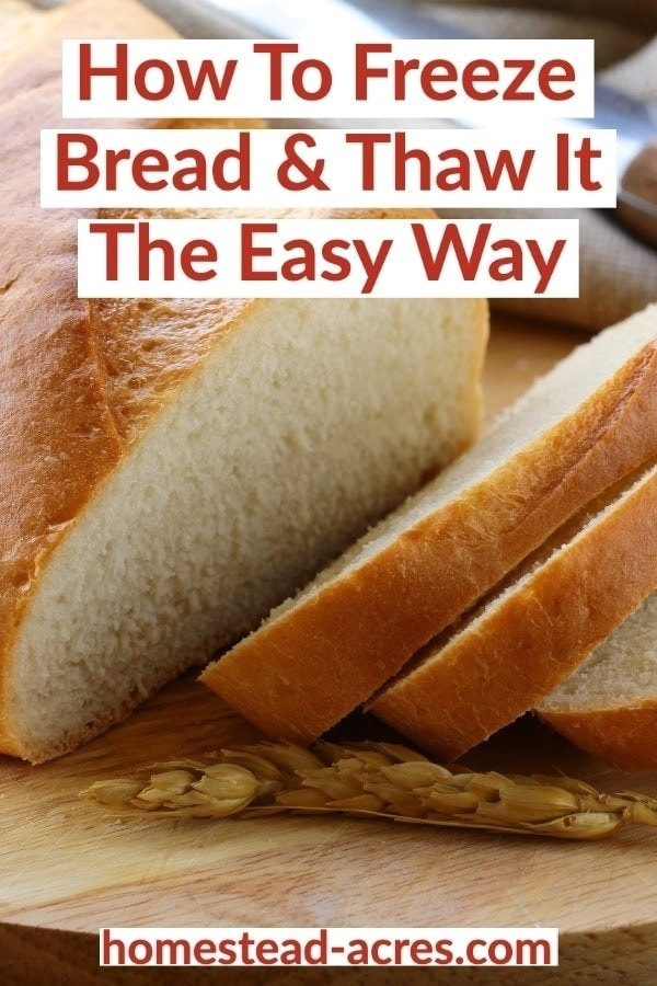 How To Freeze Bread And Thaw It The Easy Way text overlaid on a photo of sliced bread on a wooden breadboard.